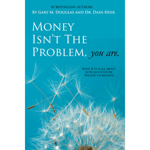 Money Isn't The Problem, You Are (Book-Paperback)
