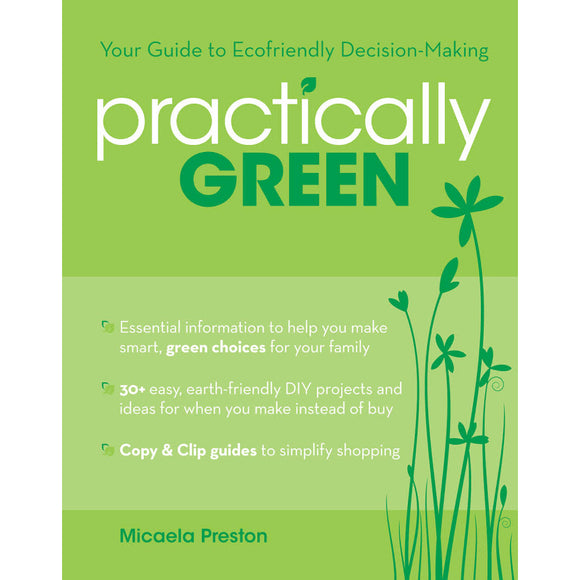 Practically Green: Your Guide to Ecofriendly Decision-Making Paperback Book