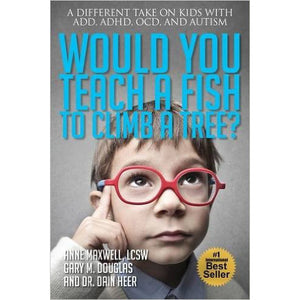 Would You Teach A Fish To Climb A Tree? (Book-Paperback)