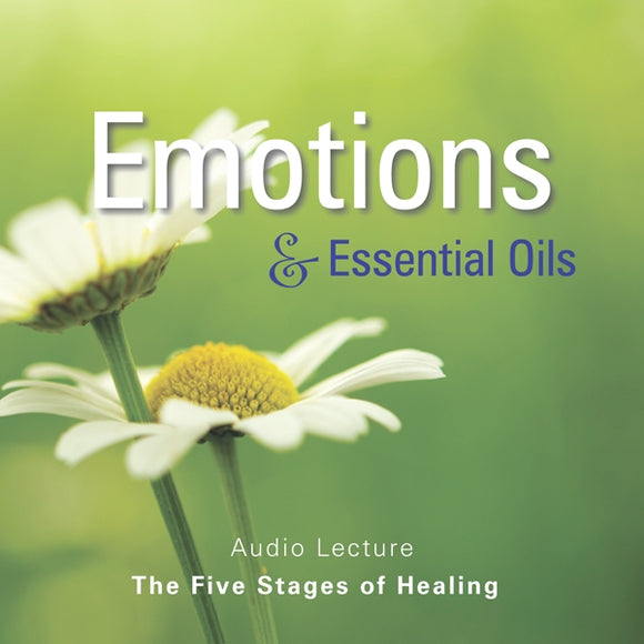 Emotions & Essential Oils: The Five Stages Of Healing Audio CD