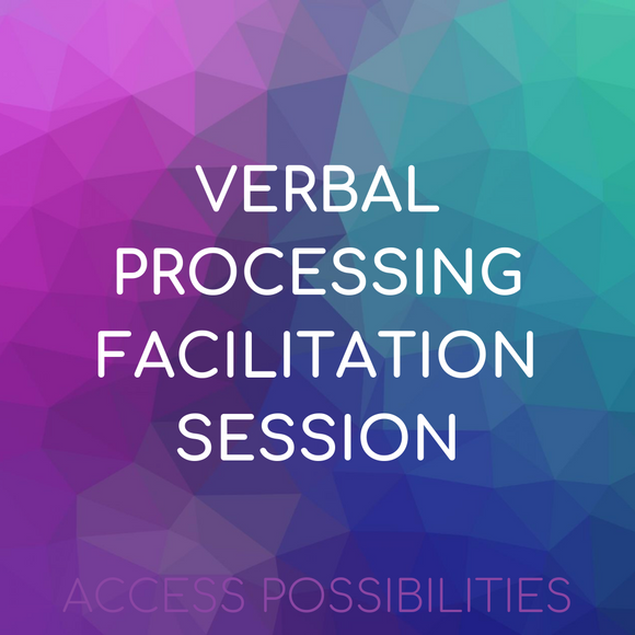 Verbal Processing Facilitation Session | Access Possibilities