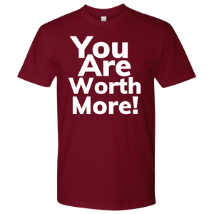 You Are Worth More Mens Next Level Shirts