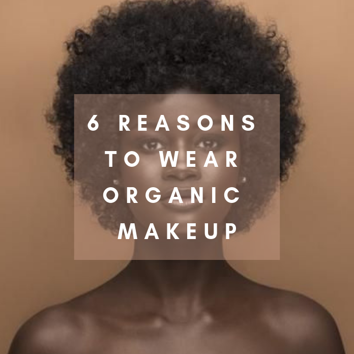 💄Why Organic make-up is the way to go...
