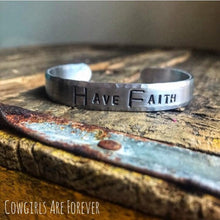 Load image into Gallery viewer, Have Faith | Hand Stamped Cuff Bracelet