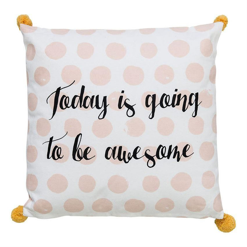 Today Is Going To Be Awesome Pillow With Pom Poms