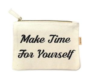Make Time For Yourself Cosmetic Bag