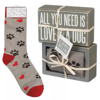 Box Sign and Sock Set - All You Need Is Love and a Dog - Perfect Dog Lovers Gift