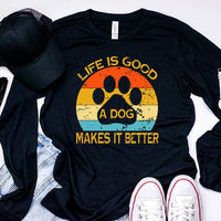 Life is Good, A Dog Makes it Better Long Sleeve Retro Tshirt Black
