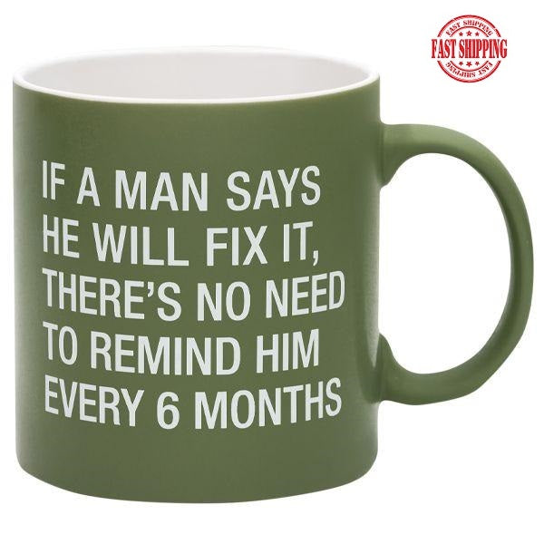 If a Man Says He'll Fix It, There's No Need to Remind Him Every 6 Months! Great Gift! - The Pink Pigs, A Compassionate Boutique