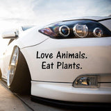 "Love Animals Eat Plants 6"" Vinyl Sticker, Encourage Compassion Wherever  You Are!"