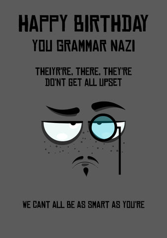 Funny Birthday Card - Grammar Nazi