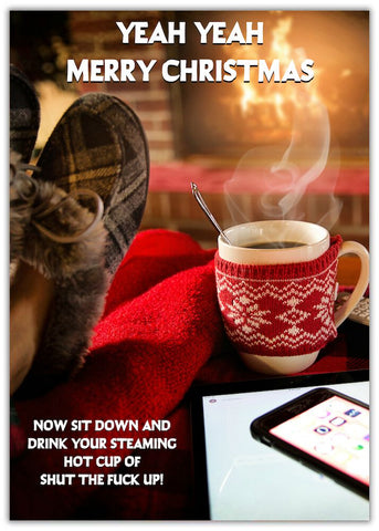 Christmas Card - Shut Up - Mug Feet up with hot mug of coffee and phone on table
