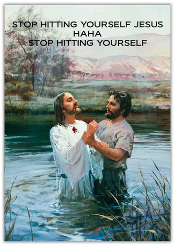 Christmas Card - Stop Hitting Yourself Jesus and a man holding his hands in water