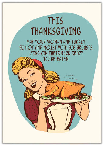 This Thanksgiving Funny Thanksgiving Card Woman dressed in penny holding a roast turkey up