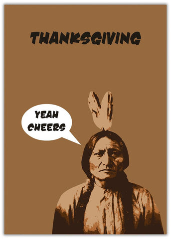 Funny Thanksgiving Yeah Cheers native Indian image