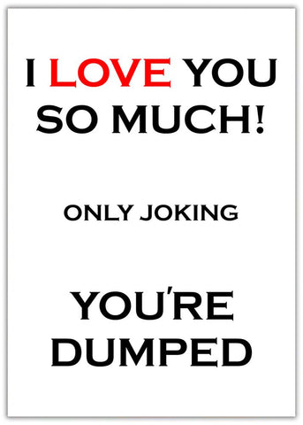 Funny You're Dumped Card - Dumped Black and red text on white background