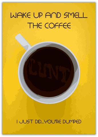Funny You're Dumped Card - Smell The Coffee A cup of black coffee, Rude, Insulting.