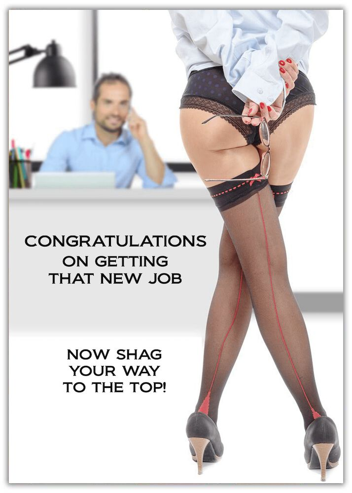 "Rude Congratulations Card - Woman in suspenders standing in front of boss.  Text on Card ""Congratulations on getting that new job"", ""Now shag your way to the top"""