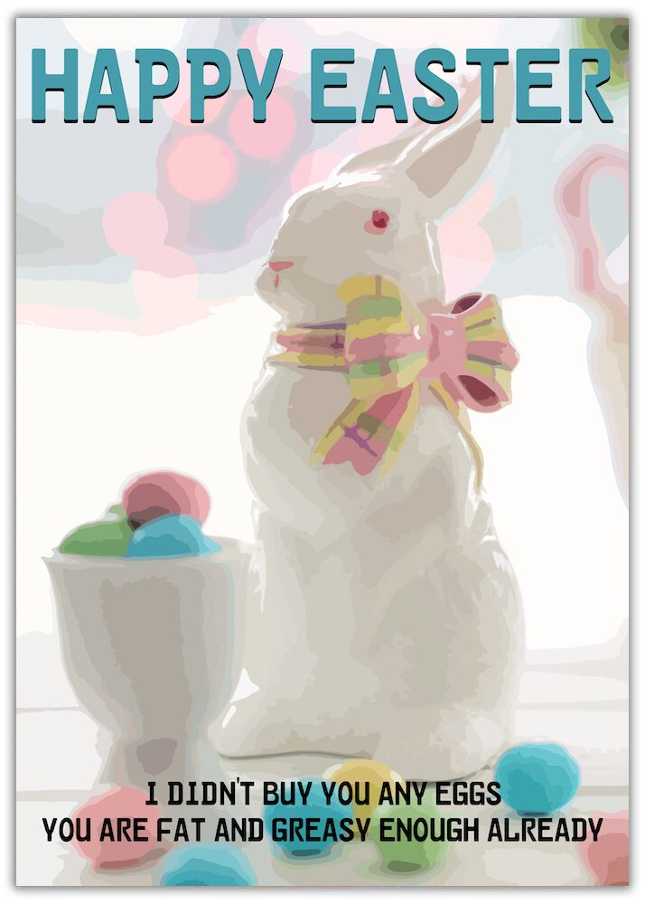 Funny Easter Card - Fat Enough White rabbit with a bowl and egg cup of coloured eggs