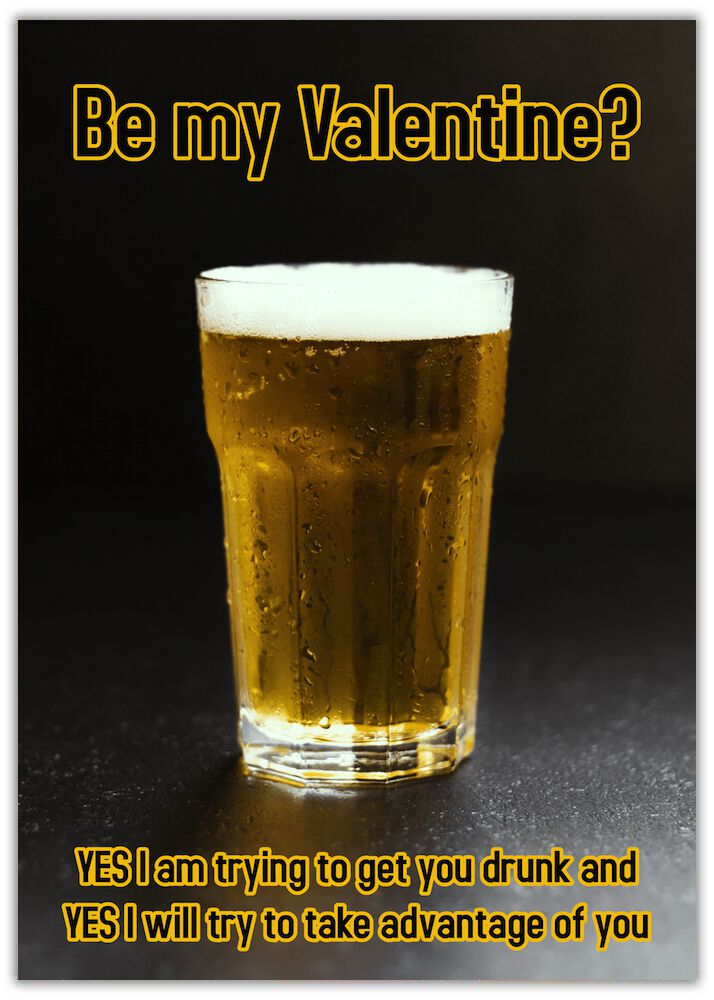 Valentine's Card - Get You Drunk Him Full pint glass