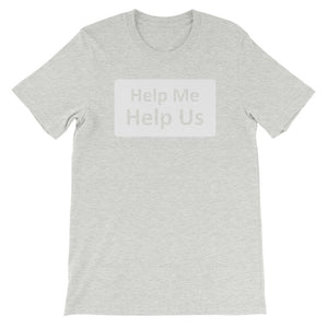 Help Me Help Us Unisex Short Sleeve T-Shirt (Transparent Print/White)