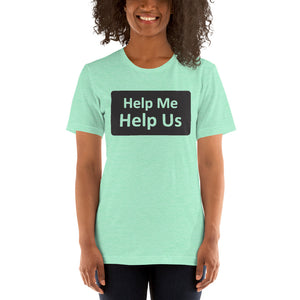 Help Me Help Us Short-Sleeve Unisex T-Shirt (Transparent/Black)