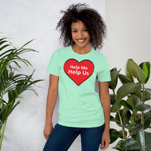 Load image into Gallery viewer, Help Me Help Us Short-Sleeve Unisex T-Shirt (Red Heart)