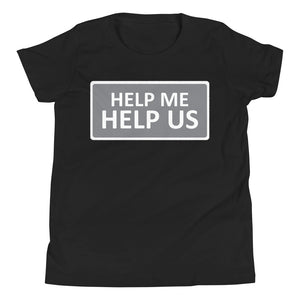Youth Unisex Help Me Help Us T-Shirt (Gray Background/White Boarder)