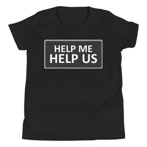 Youth Unisex Help Me Help Us T-Shirt (Black Background/Gray Boarder)