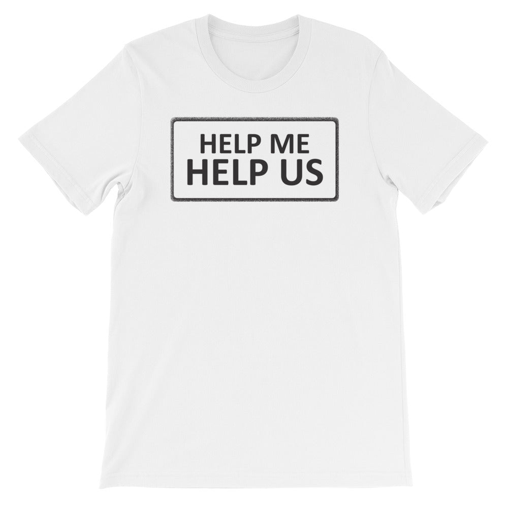 Help Me Help Us Unisex Short Sleeve T-Shirt (Black Print/Black Border)
