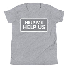 Load image into Gallery viewer, Youth Unisex Help Me Help Us T-Shirt (Gray Background/White Boarder)
