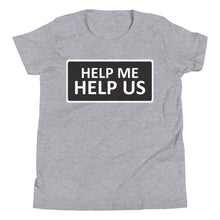 Load image into Gallery viewer, Youth Unisex Help Me Help Us T-Shirt (Black Background/White Boarder)