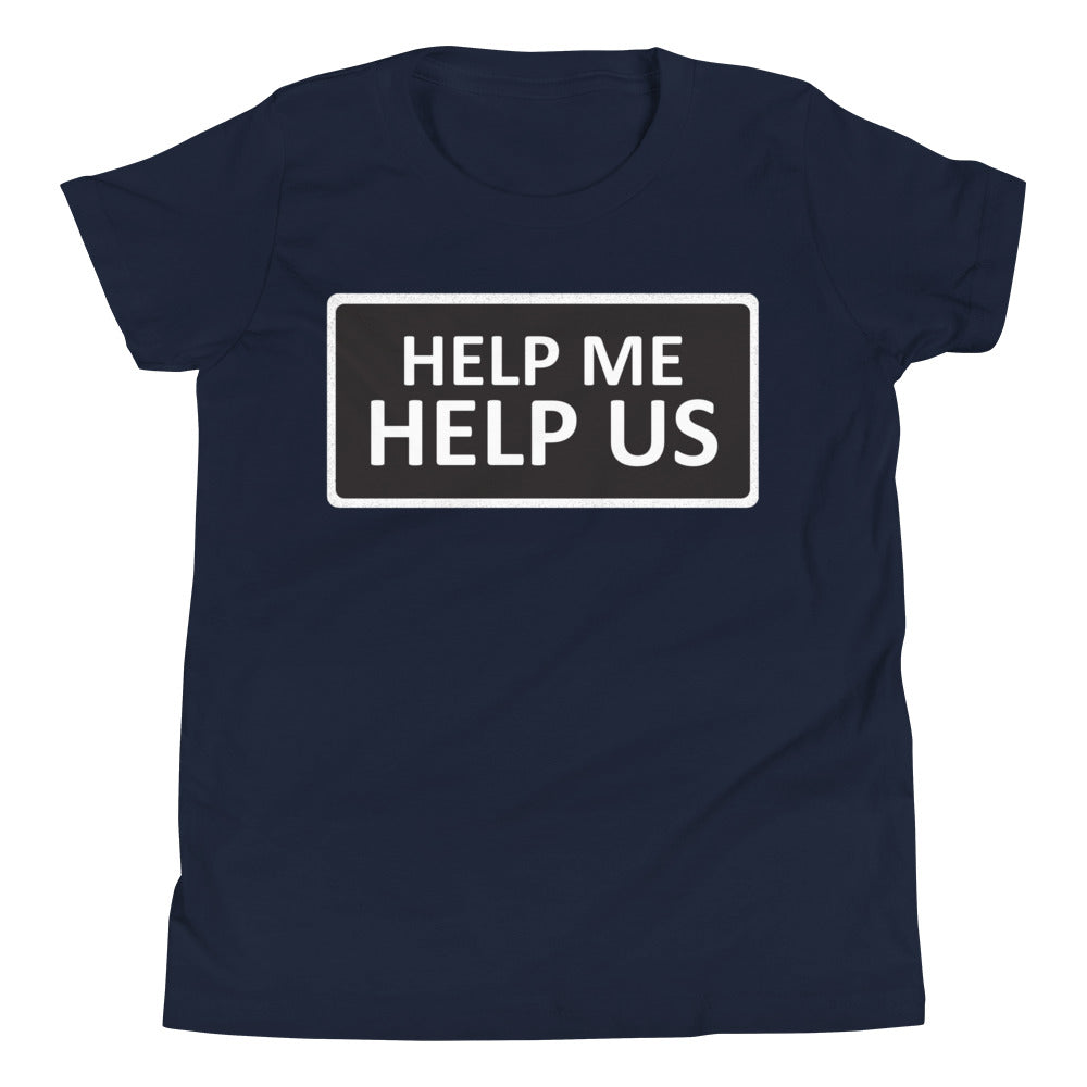 Youth Unisex Help Me Help Us T-Shirt (Black Background/White Boarder)