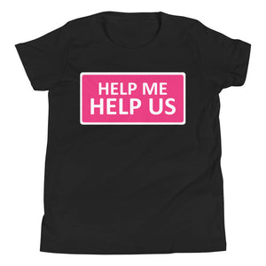 Youth Unisex Help Me Help Us T-Shirt (Magenta Background/White Boarder)