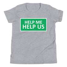 Load image into Gallery viewer, Youth Unisex Help Me Help Us T-Shirt (Green Background/White Boarder)