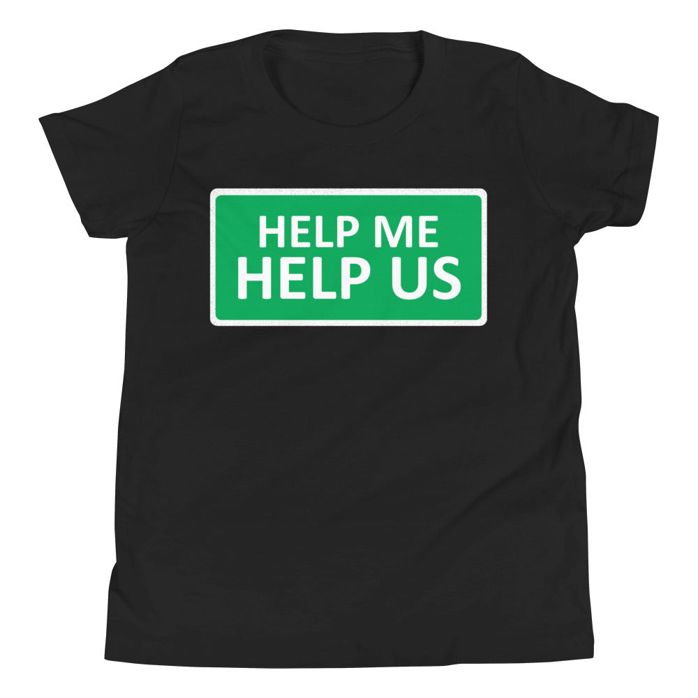 Youth Unisex Help Me Help Us T-Shirt (Green Background/White Boarder)