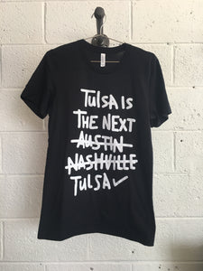 Tulsa is the Next...Tulsa Tee