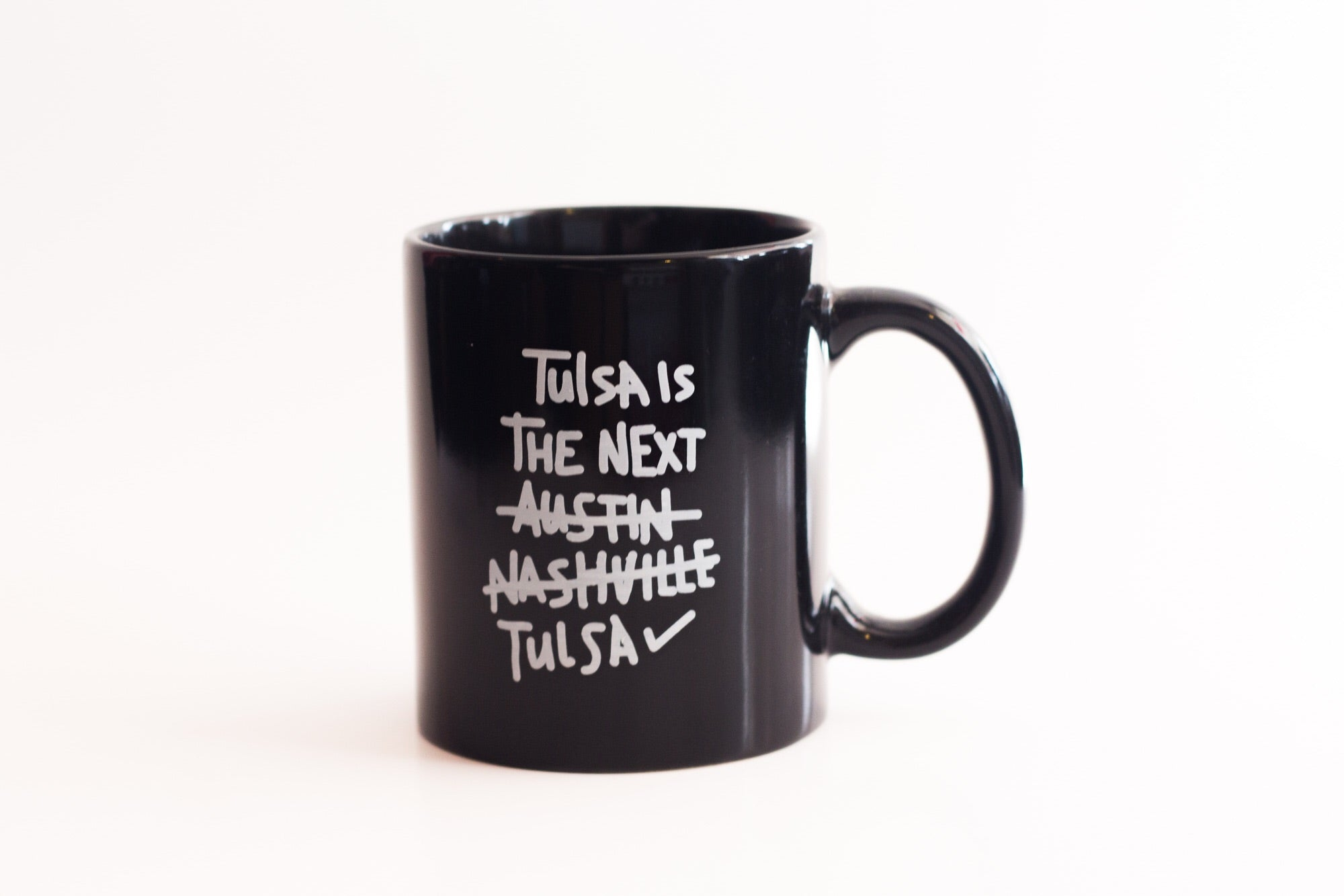 Tulsa is the next Tulsa Coffee Mug