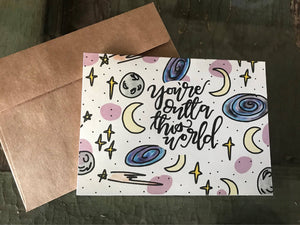 Outta This World | Greeting Card