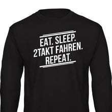 Laden Sie das Bild in den Galerie-Viewer, Eat Sleep Repeat - 2Takt Fahren