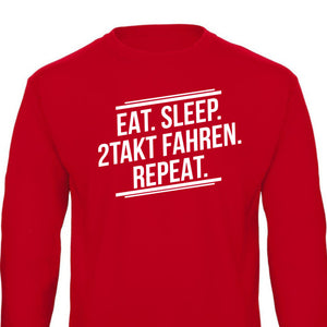 Eat Sleep Repeat - 2Takt Fahren