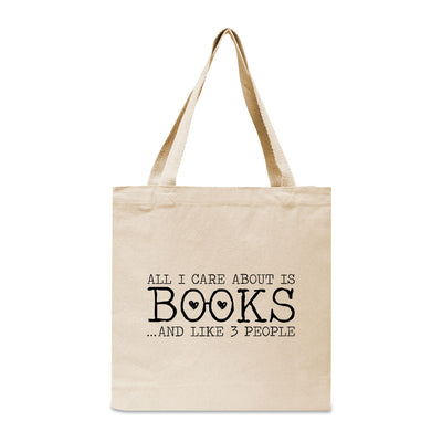 All I Care About Is Books... And Like 3 People Canvas Book Tote Bag