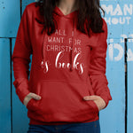 All I Want for Christmas is Books Hoodie