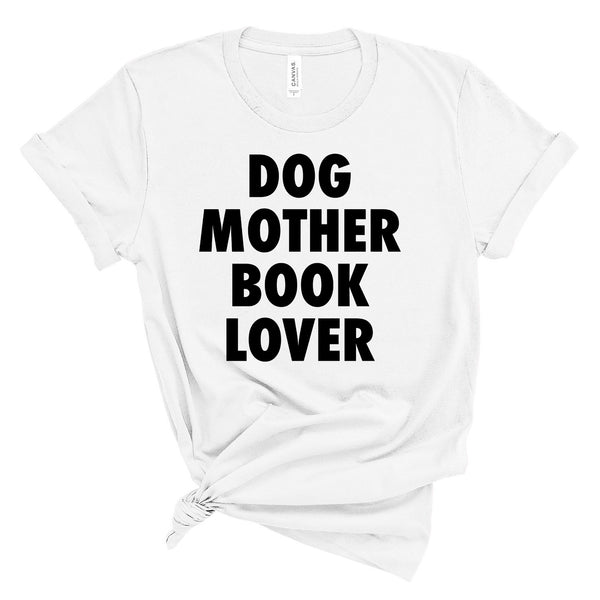 Dog Mother Book Lover Literary T-Shirt
