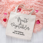 Fruits & Vegetables... Just Kidding Books Canvas Book Tote Bag