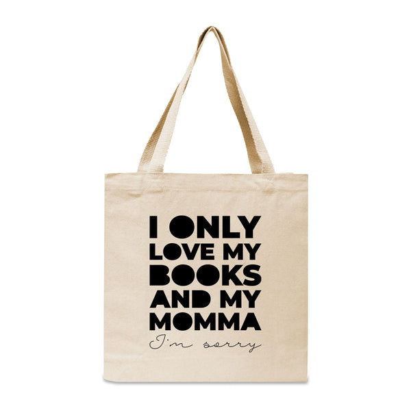 I Only Love My Books and My Momma Canvas Book Tote Bag