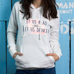 Let Us Read, and Let Us Dance Hoodie