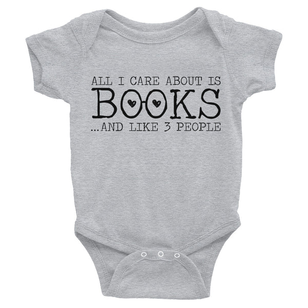 All I Care About Is Books... And Like 3 People Literary Baby Onesie