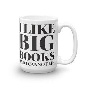 I Like Big Books And I Cannot Lie Literary Mug