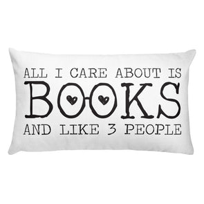 All I Care About is Books... And Like 3 People Literary Throw Pillow